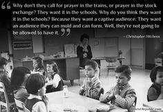 Prayer in schools  ~ Christopher Hitchens