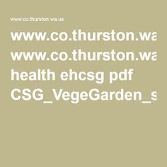 www.co.thurston.wa.us health ehcsg pdf CSG_VegeGarden_sglpg.pdf