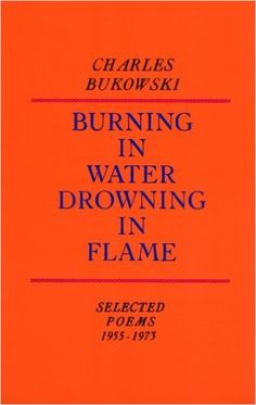 Burning in Water, Drowning in Flame: Selected Poems 1955-1973: Amazon.de: Charles Bukowski: Fremdsprachige Bücher