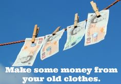 Make some Money from your old clothes!