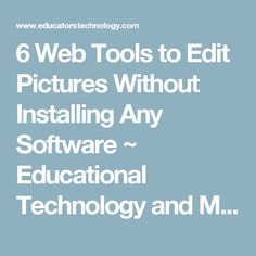 6 Web Tools to Edit Pictures Without Installing Any Software ~ Educational Technology and Mobile Learning