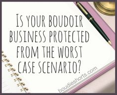 Is your boudoir business legally protected?