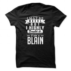 cool BLAIN t shirt, Its a BLAIN Thing You Wouldnt understand Check more at http://cheapnametshirt.com/blain-t-shirt-its-a-blain-thing-you-wouldnt-understand.html