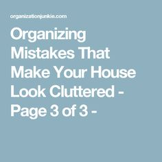 Organizing Mistakes That Make Your House Look Cluttered - Page 3 of 3 -