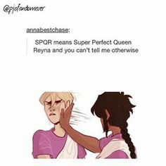 HA LOL<<< YEAH REYNA SLAP DA OCTAVIAN I hope that is Octavian and I'm not crazy/bad fandom member aaaaaa