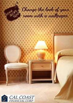 A simple patterned wallpaper can change the whole look of your room.  #CalCoastFinancialCorp #home #comfort #warmth #love #relax