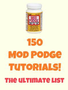 150 Mod Podge tutorials - the ultimate craft list!