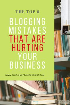 Discover the six critical blogging mistakes that are hurting your business blog.  #bloging #contentmarketingtips #bloggingtips #blogs #contentcreation #contentwriting #blogpost #writing What Is Blogger, Books For College Students, Spelling And Grammar, Writers Write, Creating A Blog, Personal Branding, Mistakes, Online Business, Blogging