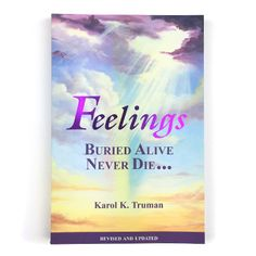 Booktopia has Feelings Buried Alive Never Die-- by Karol K Truman. Buy a discounted Paperback of Feelings Buried Alive Never Die-- online from Australia's leading online bookstore. Good Books, Books To Read, Prayers For Healing, Healing Prayer, Thing 1, The Script, Emotional Healing, Sound Healing, Negative Emotions