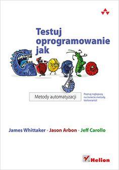 """""""Testuj oprogramowanie jak Google. Metody automatyzacji""""  #helion #ksiazka #google #tester #programowanie"""