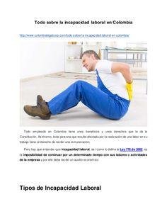 Todo sobre la incapacidad laboral en Colombia http://www.colombialegalcorp.com/todo-sobre-la-incapacidad-laboral-en-colomb...