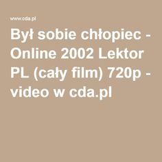 Był sobie chłopiec - Online 2002 Lektor PL (cały film) 720p - video w cda.pl
