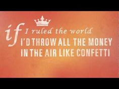 If I Ruled The World- Big Time Rush...This song is great!