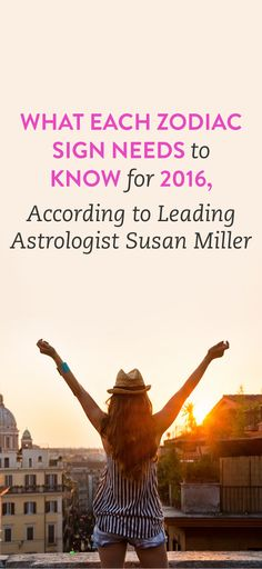 What Each Zodiac Sign Needs To Know For 2016, According To Leading Astrologist Susan Miller
