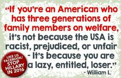 You're a lazy entitled loser! #Welfare