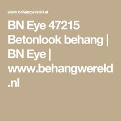 BN Eye 47215 Betonlook behang | BN Eye | www.behangwereld.nl
