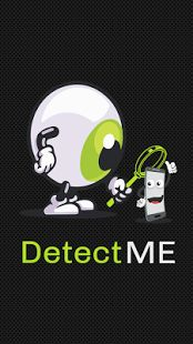 """Detect ME"" is your very own detective to find your lost/misplaced phone. The application has an amazing feature to help you locate and recover your misplaced or stolen phone."
