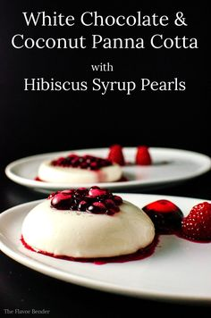 """White Chocolate and Coconut Panna Cotta with Hibiscus Syrup Pearls. Hibiscus pearls made using Reverse Spherification, but can be served without spherification as well. Sweet, creamy perfectly """"jiggly"""" panna cotta with delicious sweet, citrusy hibiscus with hints of raspberry!"""