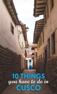 10 Things You Have To Do In Cusco, Peru. The old capital of the Inca empire is a must visit Peru. This historical city gained UNESCO heritage in 1983 and it is easy to understand why. Here is a list of 10 things you have to do in Cusco, Peru. Backpacking South America, South America Travel, Machu Picchu, Bolivia, Ecuador, Patagonia, Puerto Natales, South America Destinations, Travel Destinations