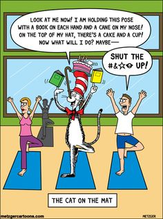The Cat in the Hat on a Yoga Mat! and it doesn't work out too well!