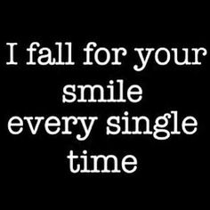 Soo stop smiling at me so i can be mad at you...