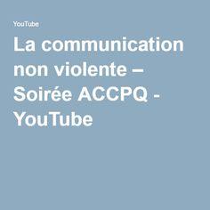 La communication non violente – Soirée ACCPQ - YouTube