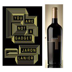 Le livre : You are not a gadget de Jaron Lanier, publié par Knopf (USA). Design : Jason Booher.  Le vin : All In One Chardonnay 2009, produit par Dragomir (Bulgarie). Design : Jordan Jelev.  —————  The book : You are not a gadget by Jaron Lanier, published by Knopf (USA). Design : Jason Booher.  The wine : All In One Chardonnay 2009, produced by Dragomir (Bulgaria). Design : Jordan Jelev.