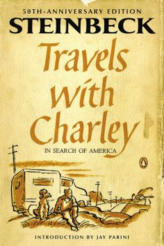 Travels with Charley in Search of America:  ($9.71) http://www.amazon.com/exec/obidos/ASIN/B008U45WIS/hpb2-20/ASIN/B008U45WIS Steinbeck is of course one of the great American writers, but this book gives the reader insight into the personality of the author. - I absolutely loved this unconventional travelogue by John Steinbeck as he travelled the U.S. in the fall of 1960, with his dog, a large poodle named Charley. - I found this book amusing, but a little dry at times.
