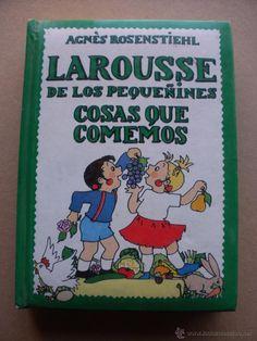 LAROUSSE DE LOS PEQUEÑINES COSAS QUE COMEMOS, AGNÉS ROSENSTIEHL