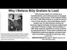 Why I Believe Billy Graham Is Lost! by Jack Wood