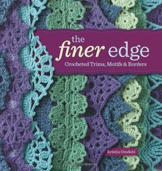 The Finer Edge: Crocheted Trims, Motifs & Borders von Kristin Omdahl http://www.amazon.de/dp/1596685549/ref=cm_sw_r_pi_dp_3ZcWwb10383BG