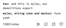 kaz: and this is wylan, our demolitions expert wylan, mixing coke and mentos: fuck yeah Ya Books, I Love Books, Good Books, Books To Read, Any Book, This Book, Crooked Kingdom, Book Hangover, Leigh Bardugo