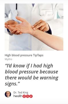 Interesting Fact: It's a myth that:  I'd know if I had high blood pressure because there would be warning signs.. Get more great tips from Dr. Ted King and other top doctors on HealthTap!