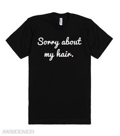 """Sorry about my hair. Inspired by the English Vlogger Alfie Deyes' """"Pointless Blog."""" Show your love for Pointless Blog and Alfie Deyes with this Bad Hair Day shirt! #pointlessblog"""