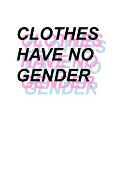 Clothes Have No Gender Art Print by kenna.jpg - X-Small Feminism Quotes, Gender Roles, Feminist Art, Quote Aesthetic, Inspirational Quotes, Gender Equality Quotes, Positivity, Mood, Feelings