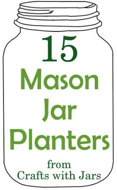 Crafts with Jars: Mason Jar Planters