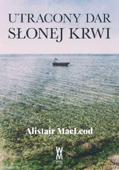 Subtelna proza znad brzegów chłodnego Atlantyku.  Alistair MacLeod, jeden z najwybitniejszych kanadyjskich prozaików XX wieku, z rzadko spotykanym kunsztem, mądrością i ciepłem opisuje życie rybaków i...