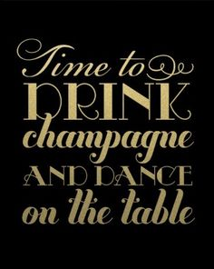 Love this 1920-esk sign - Time to drink champagne and dance on the table