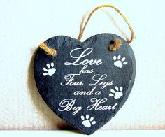 Slate plaque with vinyl lettering, animal lover plaque, love has four legs, wall hanging sentiment by KraziCrochet on Etsy