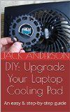 Free Kindle Book -  [Computers & Technology][Free] DIY: Upgrade Your Laptop Cooling Pad: An easy & step-by-step guide Check more at http://www.free-kindle-books-4u.com/computers-technologyfree-diy-upgrade-your-laptop-cooling-pad-an-easy-step-by-step-guide/