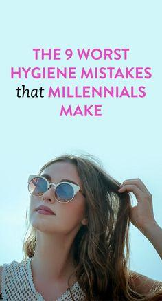 The 9 Worst Hygiene Mistakes That Millennials Make