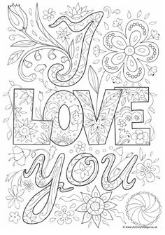 Heres A New Colouring Page For Older Children Or Grown Ups Which Would Be Perfect Valentines Day Mothers Featuring The Words I Love You