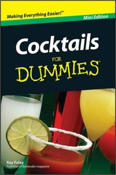 If I make Cocktails, I use Cocktails for Dummies to look up recipes.