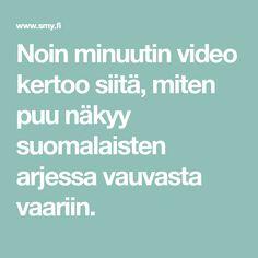 Noin minuutin video kertoo siitä, miten puu näkyy suomalaisten arjessa vauvasta vaariin.