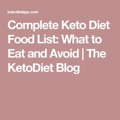 Complete Keto Diet Food List: What to Eat and Avoid | The KetoDiet Blog