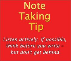 Note Taking Tip: Listen actively. If possible, think before you write – but don't get behind. Note Taking Tips, Free Classes, Test Preparation, Learn Faster, Study Habits, Learn English, Esl, Improve Yourself, College