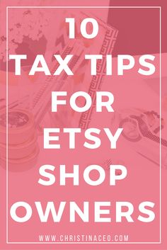 If you are earning money from selling on Etsy then you are required to report your income to the IRS. Here are my 10 tax tips for Etsy shop owners.
