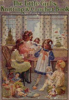 The Little Girl's Knitting and Crochet Book by Flora Klickmann (1915)
