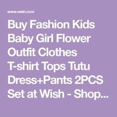 Buy Fashion Kids Baby Girl Flower Outfit Clothes T-shirt Tops Tutu Dress+Pants 2PCS Set at Wish - Shopping Made Fun