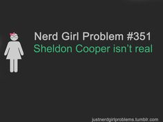 Im Not A Nerd Girl But I Do Love Me Some Big Bang Theory And Especially Some Sheldon Cooper :)